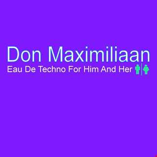 Eau De Techno No.29 - mixed and produced by Don Maximiliaan