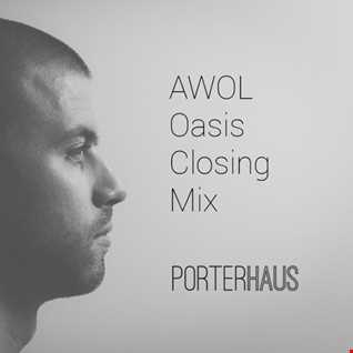 PORTERHAUS | AWOL Oasis Closing Mix