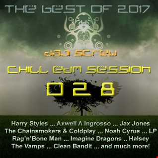 Chill EDM Session 028 - The Best of 2017 by Daji Screw