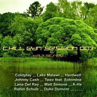 Chill EDM Session 003 by Daji Screw