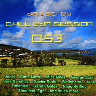 Daji Screw - Chill EDM Session 053