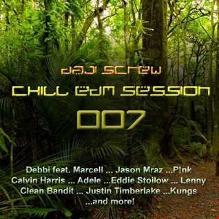 Chill EDM Session 007 by Daji Screw