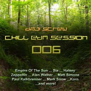 Chill EDM Session 006 by Daji Screw