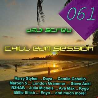 Daji Screw - Chill EDM Session 061