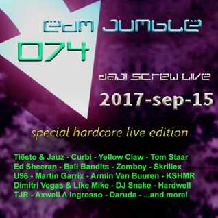 EDM Jumble 074 - Daji Screw live 2017-09-15 - special hard session