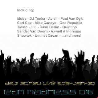 EDM Madness 016 - Daji Screw live 2016-01-30