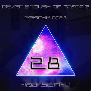 Never Enough of Trance episode 0028