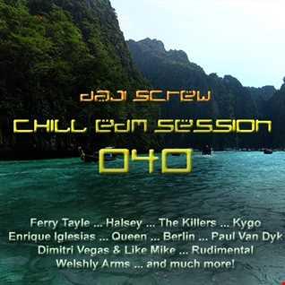 Daji Screw - Chill EDM Session 040