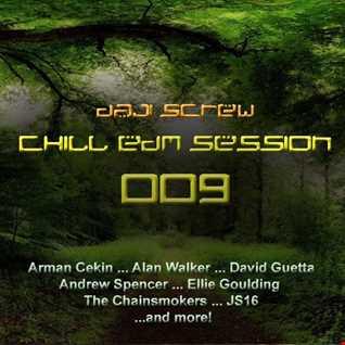 Chill EDM Session 009 by Daji Screw