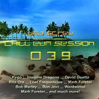 Daji Screw - Chill EDM Session 039