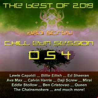 Daji Screw - Chill EDM Session 054 (The Best of 2019)