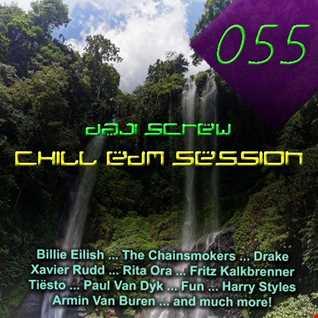 Daji Screw - Chill EDM Session 055