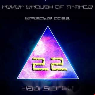 Never Enough of Trance episode 0022