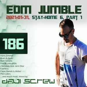 EDM Jumble 186   Stay Home Stream 6, Part I