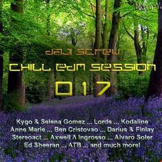 Chill EDM Session 017 by Daji Screw