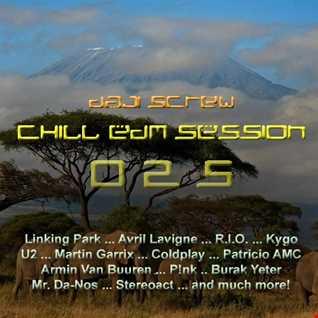 Chill EDM Session 025 - Daji Screw