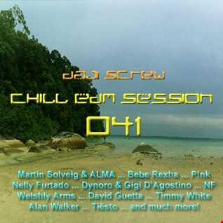 Daji Screw - Chill EDM Session 041