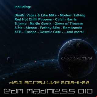 EDM Madness 010 - Daji Screw live 2015-11-28
