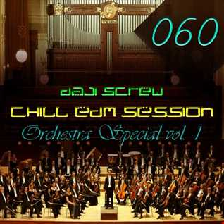 Daji Screw - Chill EDM Session 060 (Orchestral Edition vol. 1)