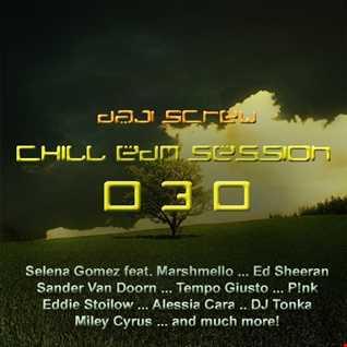 Daji Screw - Chill EDM Session 030