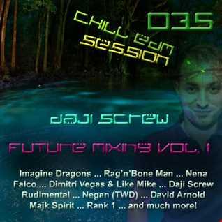 Daji Screw - Chill EDM Session 035 (Future Mixing vol. 1)