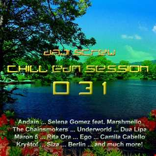 Daji screw - Chill EDM Session 031