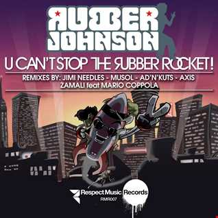 04 Rubber Johnson   U Can't Stop The Rubber Rocket! (Axis Nu Funk Remix)