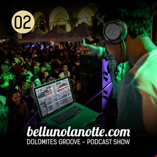 Dolomites Groove - Bellunolanotte podcast 002 (tiziano XP dj)