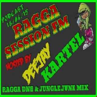 DJ KARTEL RAGGA SESSION FM PODCAST 18.06.15