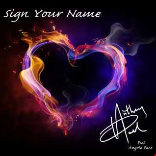 Sign Your Name - Anthony Paul
