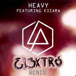 Linkin Park - Heavy Ft. Kiiara (EL3KTRO Remix) Explicit