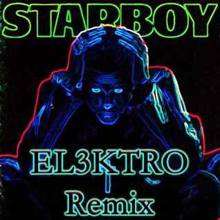 The Weeknd - Starboy (EL3KTRO Remix) (Clean Version)