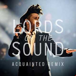 The Weeknd - Acquainted (Lords of the Sound Remix)