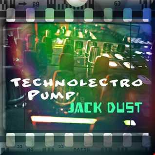 Jack Dust   Technolectro Pump 07 2k16