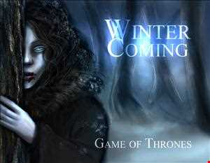 Winter is Coming (White Walkers mix)