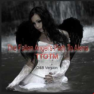 The Fallen Angels Path to Alena by TTOTM - The Tribe Of The Moon