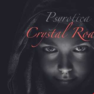 Crystal Roads By Psyrotica (Psybient/Psychill)