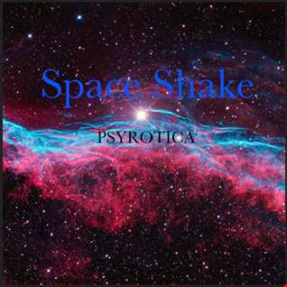 Space Shake By Psyrotica