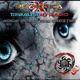 Psyrotica - Tribalismo Radio  July 2nd 2018