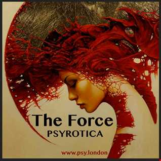 The Force   PSYROTICA   www.psy.london