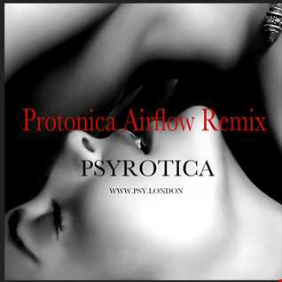 Protonica Airflow Remix -  By Psyrotica