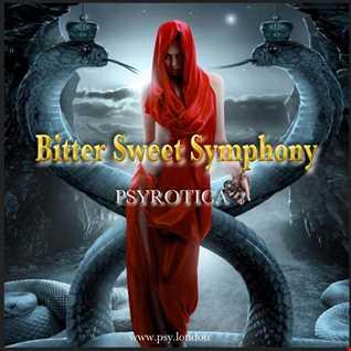 Bitter Sweet Symphony   PSYROTICA   www.psy.london