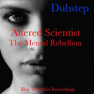 Altered Scientist   The Mental Rebellion