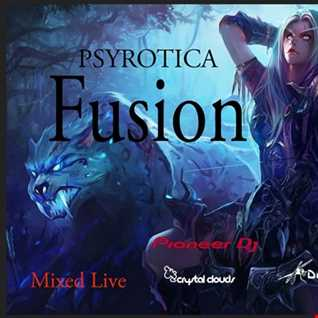 Fusion   Live Set By Psyrotica