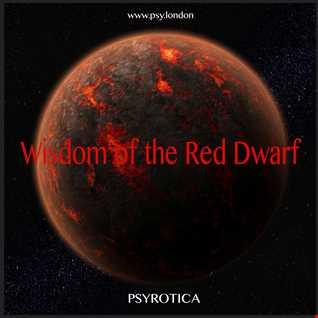 Wisdom of the Red Dwarf   PSYROTICA   www.psy.london