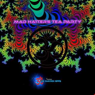 Mad Hatters Tea Party   Live Set by The Electric Hippy   July 26th 2018