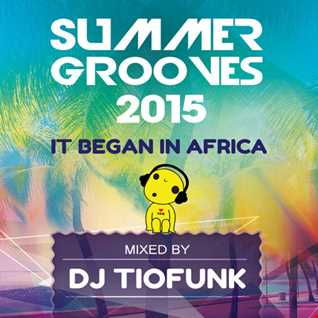 Summer Grooves 2015 - It began in Africa - Free Download