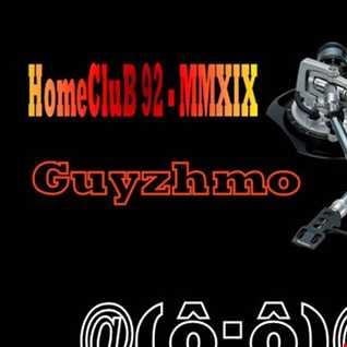 HomeCluB 92 Guyzhmo MMXIX