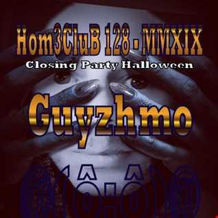 HomeCluB 128 Closing Party Halloween Guyzhmo MMXIX
