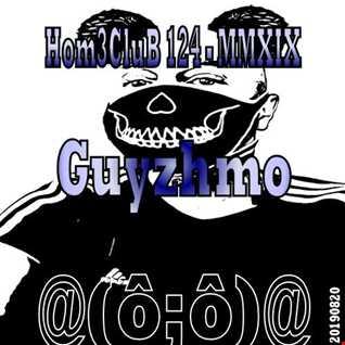 HomeCluB 124 Guyzhmo MMXIX